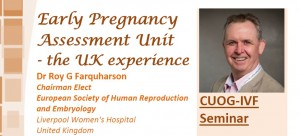 Early Pregnancy Assessment Unit - The UK Experience @ Lecture Theatre, 2/F, Lui Che Woo Clinical sciences Building, Prince of Wales Hospital