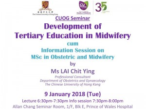 Development of Tertiary Education in Midwifery  cum Information Session on CUHK MSc in Obstetric and Midwifery Care @ Allan Chang Seminar Room, 1/F, Blk E, Prince of Wales Hospital