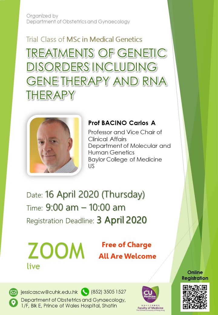 Taste Lecture of MSc in Medical GeneticsTREATMENTS OF GENETIC DISORDERS INCLUDING GENE THERAPY AND RNA THERAPY @ Allan Chang Seminar Room, 1E O&G Department