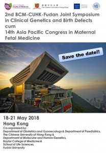 2nd BCM-CUHK-Fudan Joint Symposium in Clinical Genetics and Birth Defects cum 14th Asia Pacific Congress in Maternal Fetal Medicine